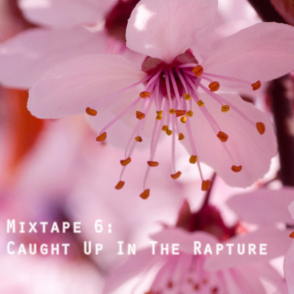 Mixtape 6: Caught Up In The Rapture